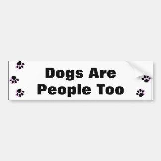 Los perros son gente también pegatina para auto
