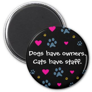 Los perros tienen Dueño-Gatos tener el personal Imán De Frigorífico