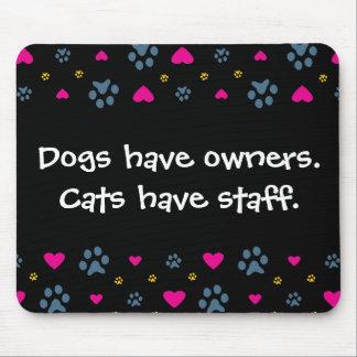 Los perros tienen Dueño-Gatos tener el personal Mouse Pads