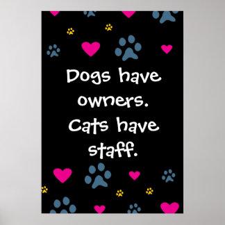 Los perros tienen Dueño-Gatos tener el personal Póster
