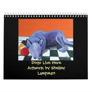 Los perros viven aquí calendarios de pared
