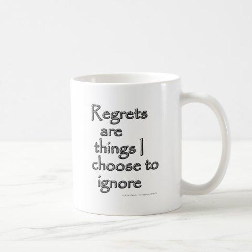 Los pesares son cosas que elijo ignorar tazas de café