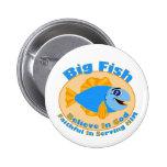 Los pescados grandes creen en dios pin