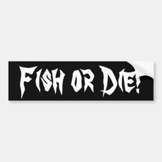 ¡Los pescados o mueren! Pegatina De Parachoque