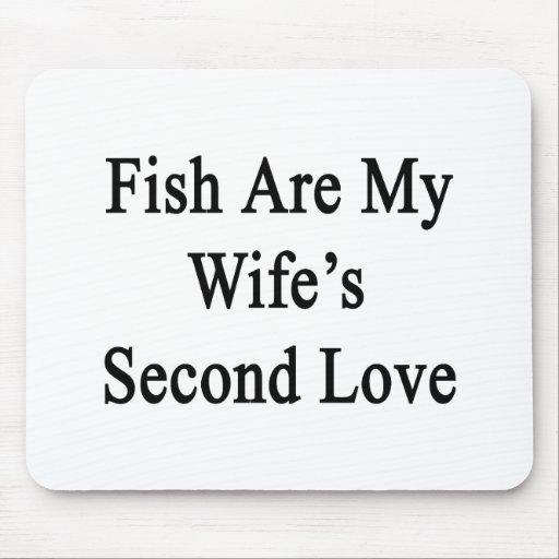 Los pescados son el amor de mi esposa en segundo l tapetes de ratón