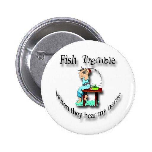 Los pescados tiemblan cuando oyen a mi hombre cono pin