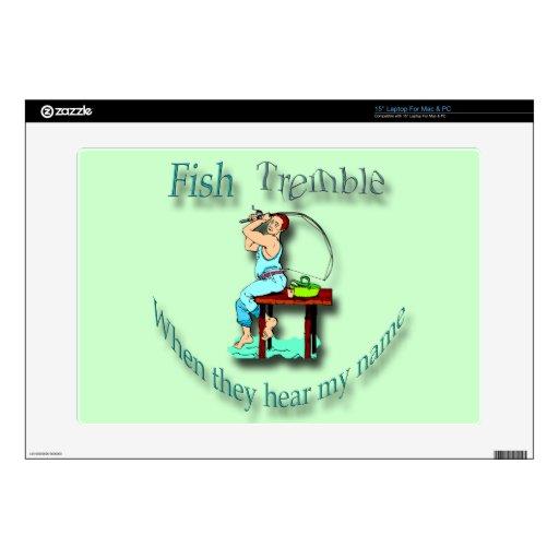 Los pescados tiemblan cuando oyen mi nombre ciánic skins para portátil
