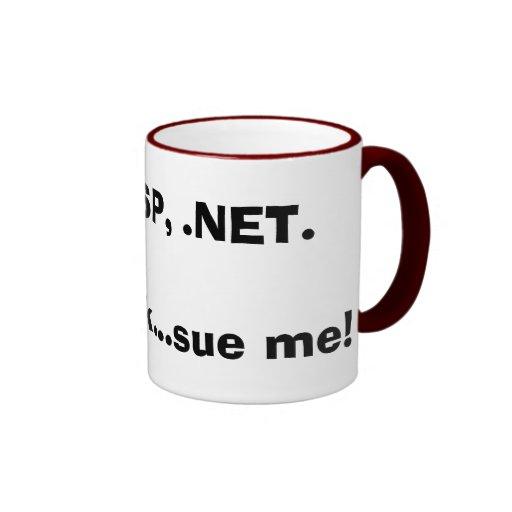 ¡Los PHP, ASP, .NET.Im un friki… me demandan! Taza
