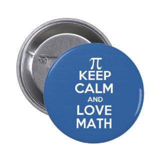 Los pi guardan calma y matemáticas del amor pin redondo de 2 pulgadas