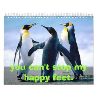 Los pingüinos, usted no puede parar mis pies calendarios