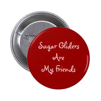 Los planeadores del azúcar son mis amigos pin redondo de 2 pulgadas
