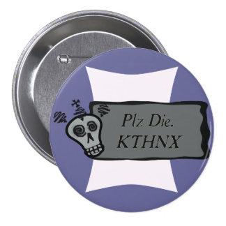 los PLZ mueren Pin Redondo 7 Cm