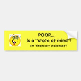 ¡Los pobres… son un estado de ánimo! Pegatina Para Auto