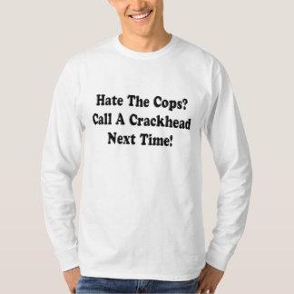 Los polis del odio llaman un crackhead playera