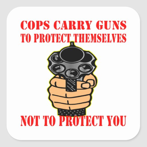 Los polis llevan los armas para protegerlos no pegatina cuadrada
