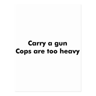 Los polis son demasiado pesados tarjetas postales