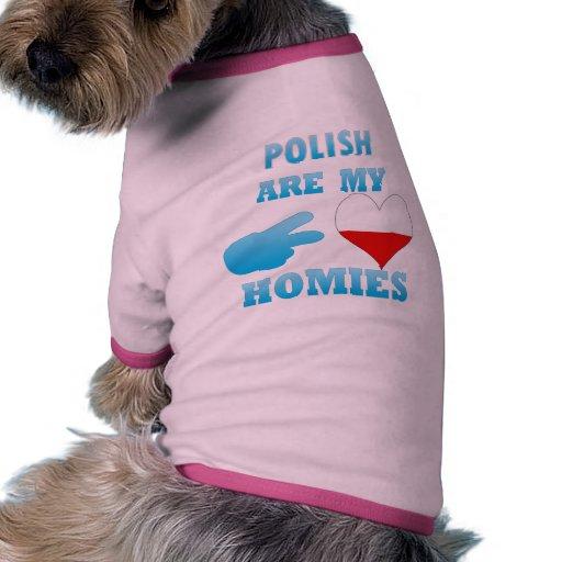 los polishs son mi Homies Camisas De Mascota