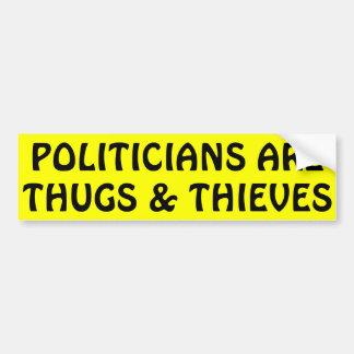 Los políticos son gamberros y ladrones pegatina para auto