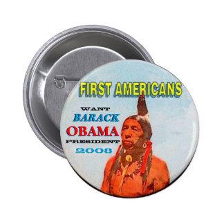 Los primeros americanos quieren el botón de Obama Pin Redondo De 2 Pulgadas