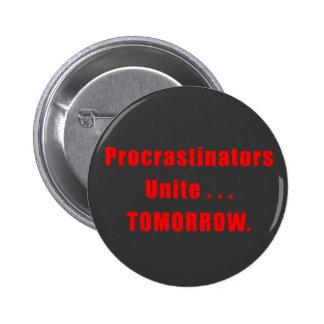 Los Procrastinators unen el botón oscuro Pin Redondo De 2 Pulgadas
