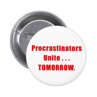 Los Procrastinators unen el botón Pin Redondo De 2 Pulgadas