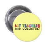 Los profesores de arte son coloridos pins