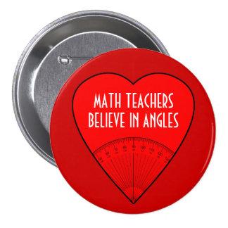 Los profesores de matemáticas creen en ángulos pin redondo de 3 pulgadas