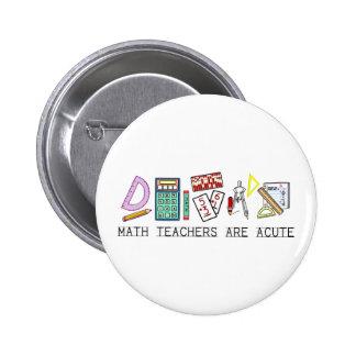 Los profesores de matemáticas son agudos pin redondo 5 cm