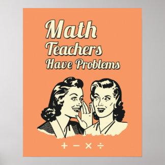 Los profesores de matemáticas tienen problemas - póster