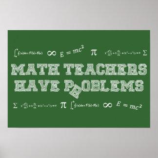 Los profesores de matemáticas tienen problemas póster