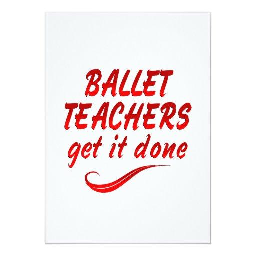 """Los profesores del ballet lo consiguen hecho invitación 5"""" x 7"""""""