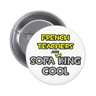 Los profesores franceses son rey Cool del sofá Pin Redondo De 2 Pulgadas