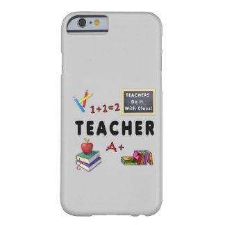 Los profesores lo hacen con la clase funda para iPhone 6 barely there