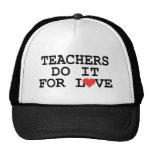 Los profesores lo hacen para el regalo del amor gorros