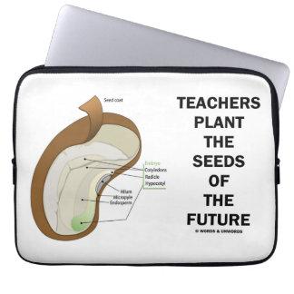 Los profesores plantan las semillas del futuro (la funda portátil