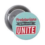 Los proletarios del mundo UNEN Pin