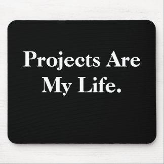 Los proyectos son mi vida alfombrilla de ratones