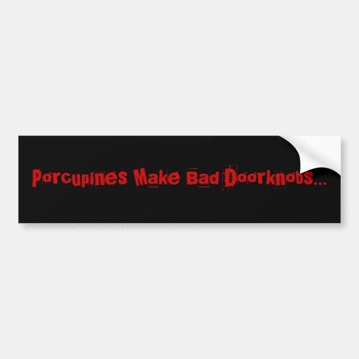 Los puercos espines hacen los malos tiradores… etiqueta de parachoque