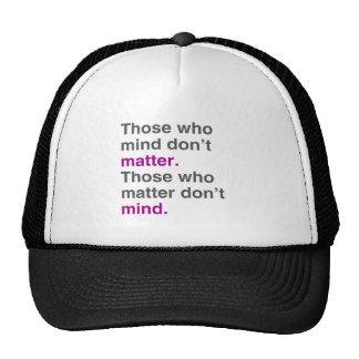 Los que no importa la mente. Los que importan don Gorro De Camionero