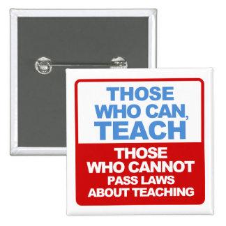 Los que pueden, enseñar - a los botones pin cuadrado