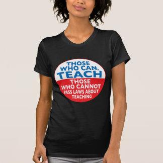 Los que pueden enseñar a los que no puedan pasar camiseta