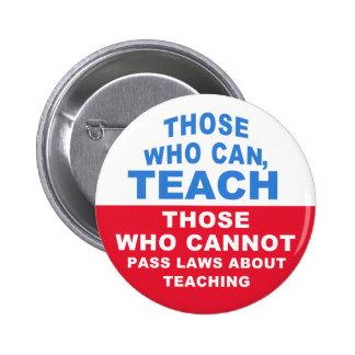 Los que pueden, enseñar, los que no pueden aprobar pins