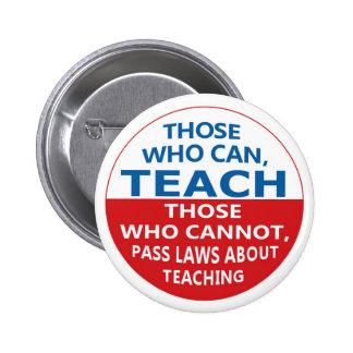 Los que pueden enseñar, los que puedan Pinback Pin Redondo De 2 Pulgadas