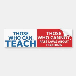 Los que pueden enseñar, los que pueden las pegatina para auto