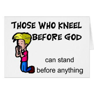 Los que se arrodillan antes de que dios pueda tarjeta de felicitación