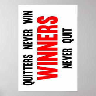 Los Quitters nunca ganan a los ganadores nunca Póster
