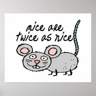 Los ratones son dos veces tan Niza Póster
