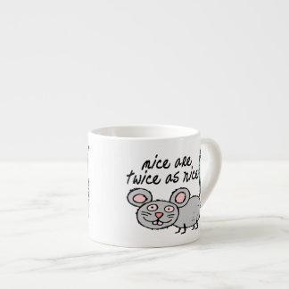 Los ratones son dos veces tan Niza Taza Espresso