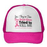 Los reales intentaron matarme - cáncer de pecho gorro de camionero
