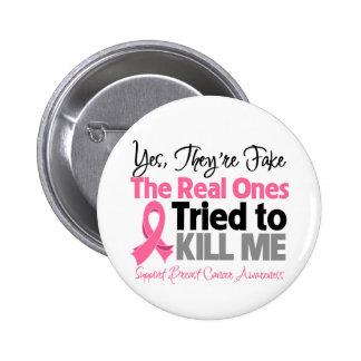 Los reales intentaron matarme - cáncer de pecho pin redondo de 2 pulgadas